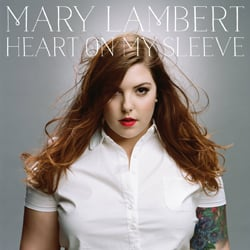 Mary Lambert: Heart on My Sleeve