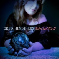 Gretchen Peters: Hello Cruel World