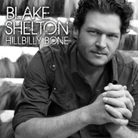 Blake Shelton: Hillbilly Bone