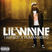 Lil Wayne: I Am Not a Human Being