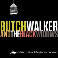 Butch Walker and the Black Widows: I Liked It Better When You Had No Heart