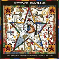 Publicity still for Steve Earle: I'll Never Get Out of This World Alive