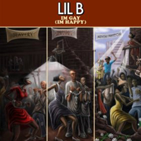 Lil B: I'm Gay (I'm Happy)