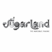 Sugarland: The Incredible Machine