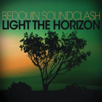 Bedouin Soundclash: Light the Horizon