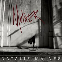 Publicity still for Natalie Maines: Mother