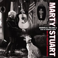 Marty Stuart: Nashville, Volume 1: Tear the Woodpile Down