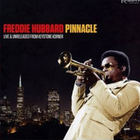 Freddie Hubbard: Pinnacle: Live & Unreleased from Keystone Korner