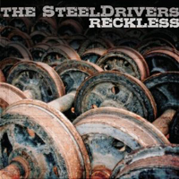 The SteelDrivers: Reckless