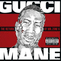 Gucci Mane: The Return of Mr. Zone 6