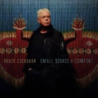 Bruce Cockburn: Small Source of Comfort