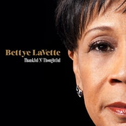 Bettye LaVette: Thankful N' Thoughtful