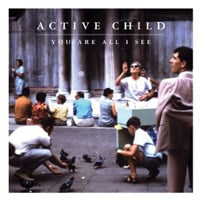 Publicity still for Active Child: You Are All I See