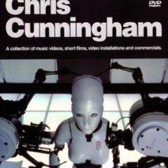 The Work of Chris Cunningham