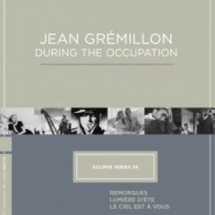 Eclipse Series 34: Jean Grémillon During the Occupation