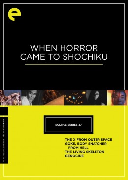 Eclipse Series 37: When Horror Came to Shochiku