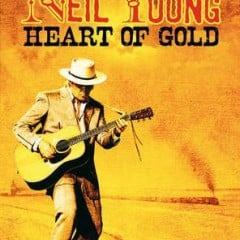 Neil Young: Heart of Gold