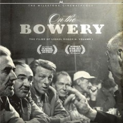 On the Bowery: The Films of Lionel Rogosin, Volume 1
