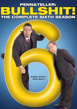 Penn & Teller: Bullshit! The Complete Sixth Season