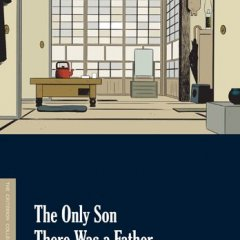 The Only Son/There Was a Father: Two Films by Yasujirô Ozu