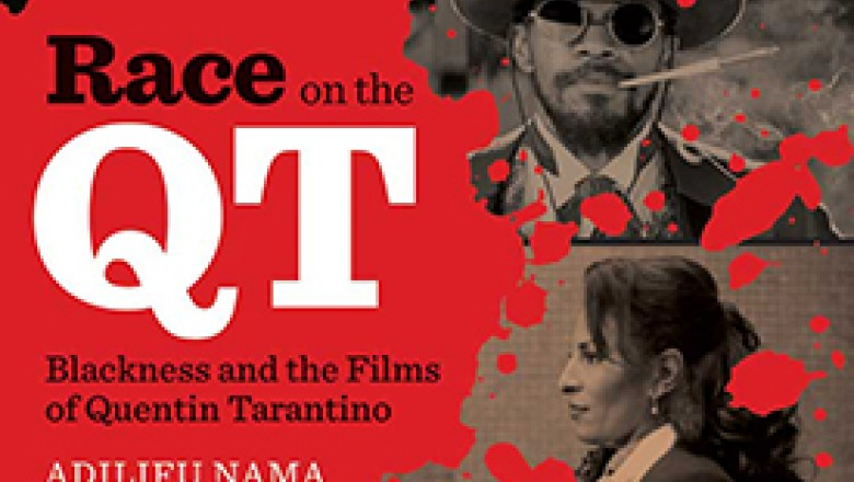 Review: Adilifu Nama's Race on the QT: Blackness and the Films of Quentin Tarantino