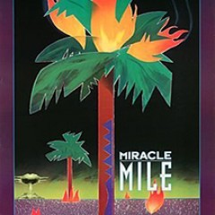 Summer of &#8216;89: <em>Miracle Mile</em>