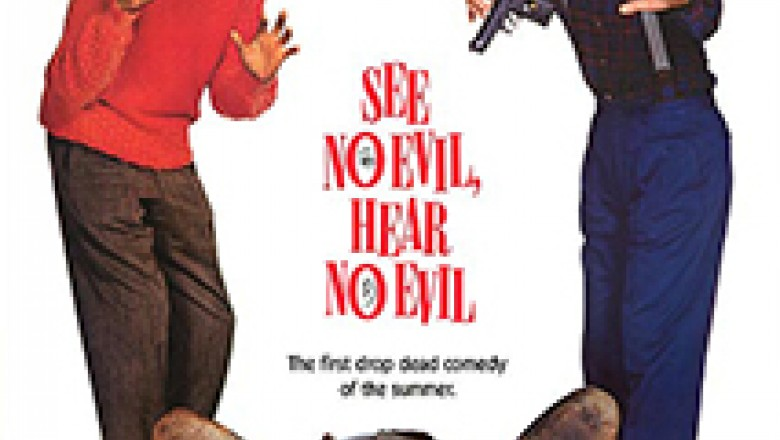 Summer of &#8216;89: The Evil that Five Screenwriters Do Lives On—<em>See No Evil, Hear No Evil</em>