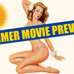 15 Most Anticipated Summer Films