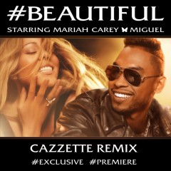"EXCLUSIVE: Mariah Carey featuring Miguel, ""#Beautiful (Cazzette Remix)"""
