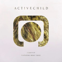 House Playlist: Active Child featuring Mikky Ekko, Cut Copy, Miguel, Banks, Toro Y Moi, Tessela, & Goldroom