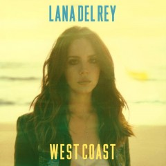 "Single Review: Lana Del Rey, ""West Coast"""