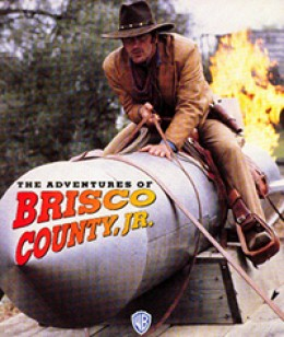A Fistful of Geek: A Look Back at <em>The Adventures of Brisco County Jr.</em>