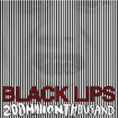 Black Lips 200 Million Thousand