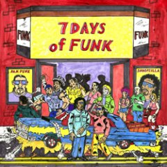 7 Days of Funk: 7 Days of Funk