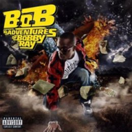 B.o.B. B.o.B. Presents: The Adventures of Bobby Ray