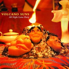 Volcano Suns All-Night Lotus Party