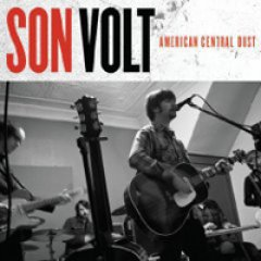Son Volt American Central Dust