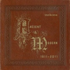 The Mekons Ancient & Modern: 1911 - 2011