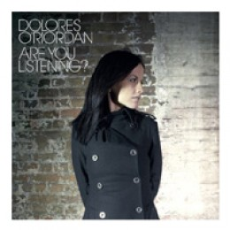 Dolores O'Riordan Are You Listening?