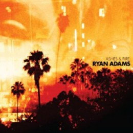 Ryan Adams Ashes & Fire