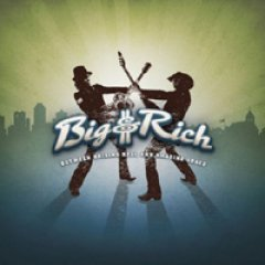 Big & Rich Between Raising Hell And Amazing Grace