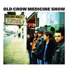 Old Crow Medicine Show Big Iron World
