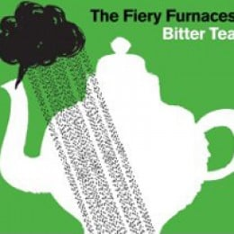 The Fiery Furnaces Bitter Tea