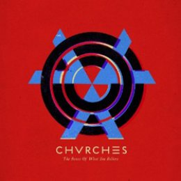Chvrches: The Bones of What You Believe