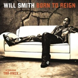 Will Smith Born to Reign