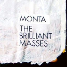 Monta The Brilliant Masses