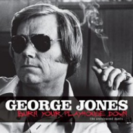 George Jones Burn Your Playhouse Down: The Unreleased Duets