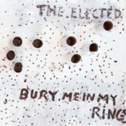 The Elected Bury Me in My Rings