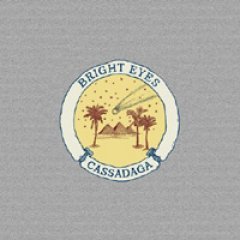 Bright Eyes Cassadaga