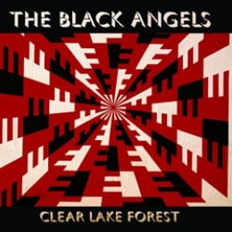 The Black Angels: Clear Lake Forest